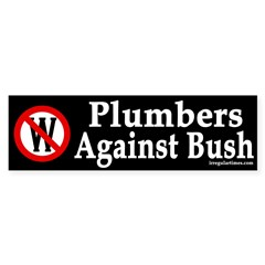 Plumbers Against Bush (bumper sticker)