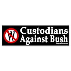 Custodians Against Bush Bumper Bumper Sticker
