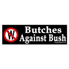 Butches Against Bush (bumper sticker)