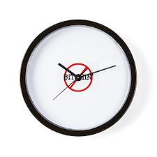 NO BITCHIN' Wall Clock