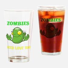 ZombiesNeedLoveToo Drinking Glass
