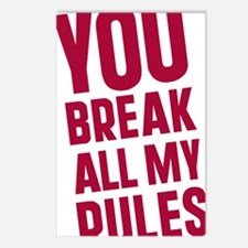 you-break-all-my-rules Postcards (Package of 8)