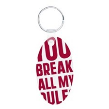 you-break-all-my-rules Keychains