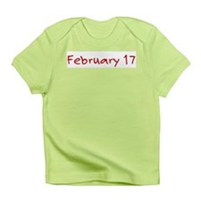 """""""February 17"""" printed on a Infant T-Shirt"""