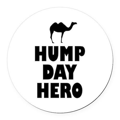 Hump Day Hero Round Car Magnet