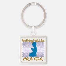 Nothing Fails Like Prayer for ligh Square Keychain