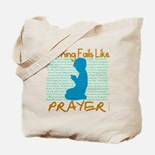 Nothing Fails Like Prayer for dark shirt Tote Bag