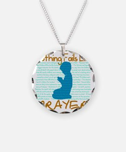Nothing Fails Like Prayer fo Necklace