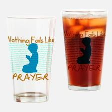 Nothing Fails Like Prayer for dark  Drinking Glass