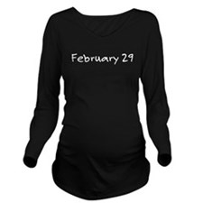 """February 29"" printed on a Long Sleeve Maternity T"