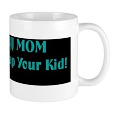 My Kid Can tap Your Kid bumper sticker Mug