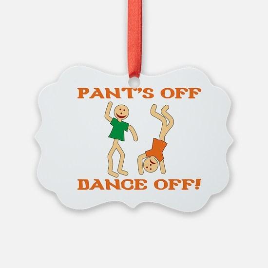 PANTS OFF DANCE OFF Ornament