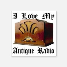 """ilovemy_antique_radio Square Sticker 3"""" x 3"""""""