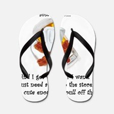 baby gets what he she wants Flip Flops