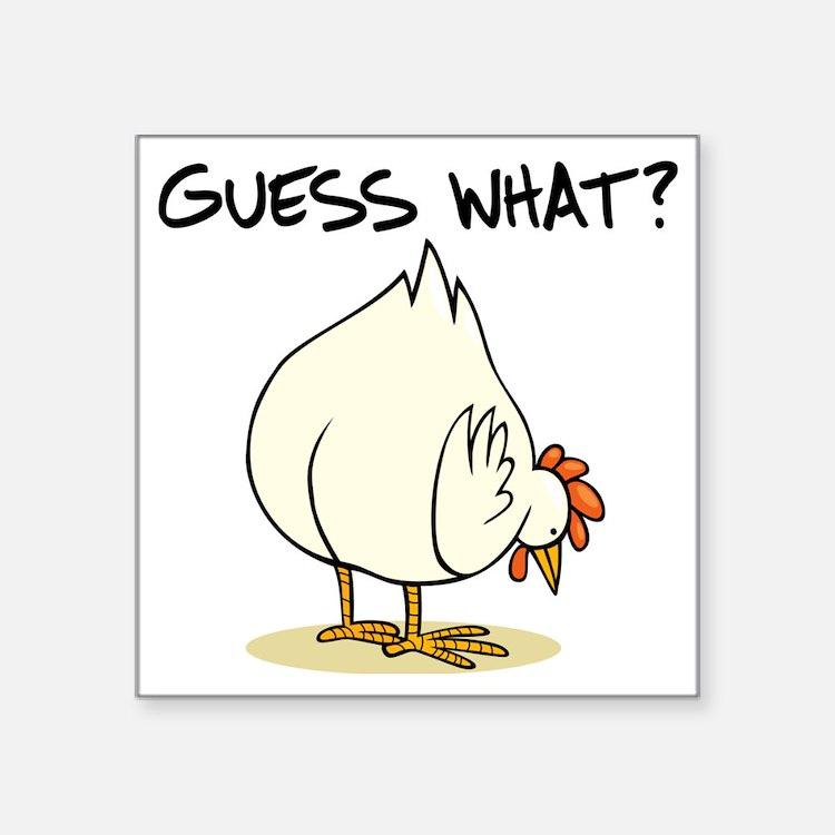 "Chicken Butt Square Sticker 3"" x 3"""