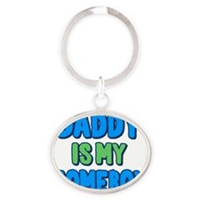 daddy-is-my-homeboy Oval Keychain
