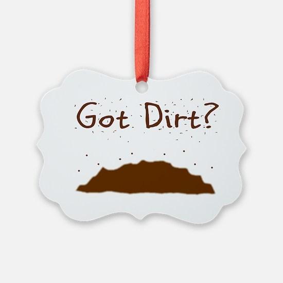 got dirt Ornament