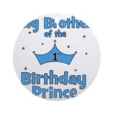 ofthebirthdayprince_bigbrother Round Ornament