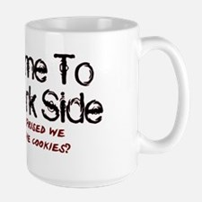 welcome to the darkside Mug