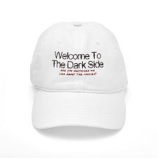 welcome to the darkside Baseball Baseball Cap