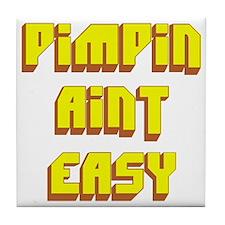 Pimpin Aint Easy Tile Coaster