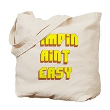 Pimpin Aint Easy Tote Bag