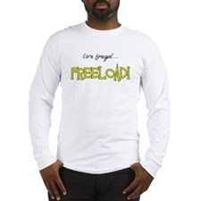 Live Frugal... Freeload! Long Sleeve T-Shirt
