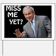 Miss Me Yet? W/ Border 2 Yard Sign