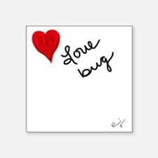 "Love Bug Words Square Sticker 3"" x 3"""