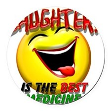 LAUGHTER IS THE BEST MED 1 pract  Round Car Magnet