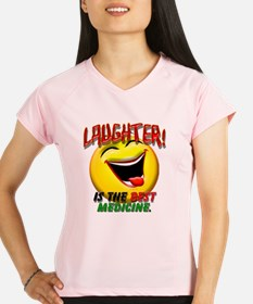 LAUGHTER IS THE BEST MED 1 Performance Dry T-Shirt