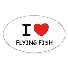 I love flying fish Oval Decal