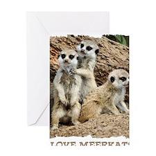 I LOVE MEERKATS! Greeting Card