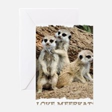 I LOVE MEERKATS! Greeting Card