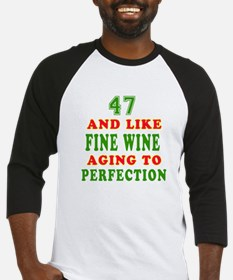 Funny 47 And Like Fine Wine Birthday Baseball Jers