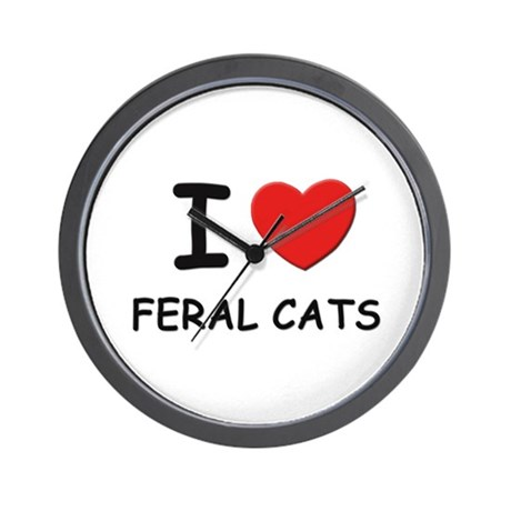 I love feral cats Wall Clock