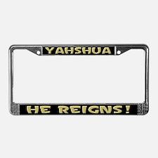 Yahshua reigns! License Plate Frame