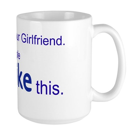 sex_with_your_girlfriend Large Mug