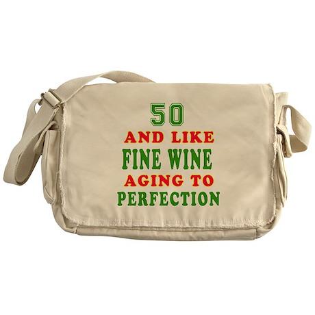 Funny 50 And Like Fine Wine Birthday Messenger Bag