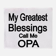 My Greatest Blessings call me OPA Throw Blanket