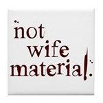 Not wife... Tile Coaster