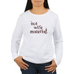 Not wife... Women's Long Sleeve T-Shirt