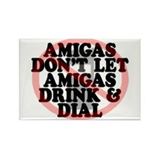 Amigas don't let amigas drink and dial Rectangle M