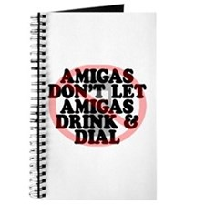 Amigas don't let amigas drink and dial Journal