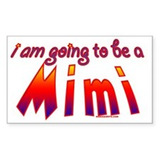 i am going to be a mimi redand Decal