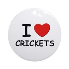 I love crickets Ornament (Round)