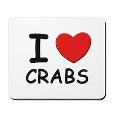 I love crabs Mousepad