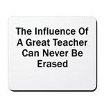 Influence of a Great Teacher Mousepad