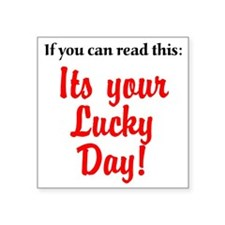 "lucky day Square Sticker 3"" x 3"""
