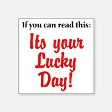"""lucky day Square Sticker 3"""" x 3"""""""